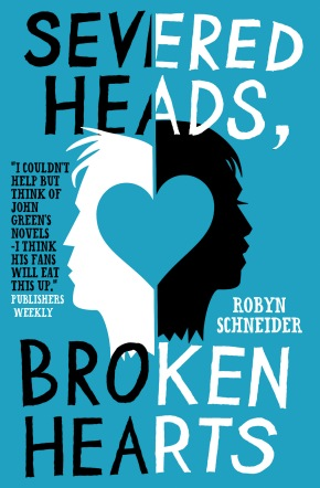 """Robyn Schneider's """"Severed heads, broken hearts""""   TBL Pt.2"""