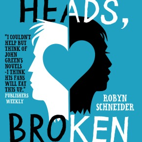 "Robyn Schneider's ""Severed heads, broken hearts"" 