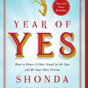 Year of Yes by ShondaRhimes