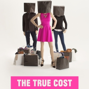 """""""THE TRUE COST"""" OF FASTFASHION"""