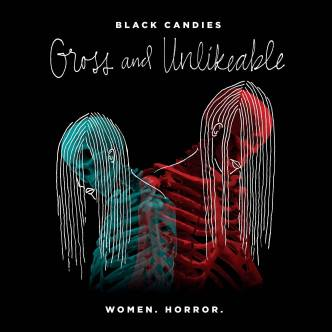 Black Candies: Gross and Unlikable • The Literary Horror and Dark Fiction Anthology Featuring 28 Women-Identifed (And Untamed) Individuals | The Black Lion Journal | The Black Lion | Black Lion | So Say We All Press