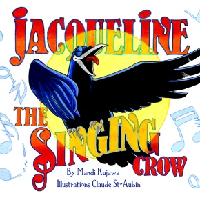 IveReadThis Jr. Edition: Jacqueline the Singing Crow by Mandi Kujawa and Claude St. Aubin