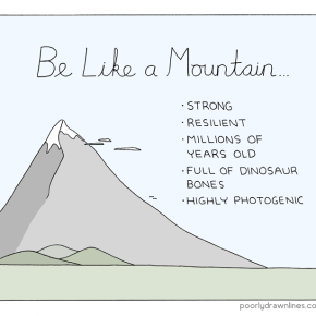 #6thDayFunnies: 'Be Like A Mountain' | Poorly Drawn Lines