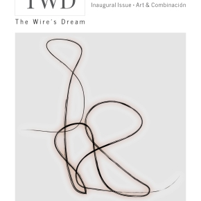 The Wire's Dream | Inaugural Art & Combinación Issue Is Now Available To View As A Minimalist-Styled Magazine
