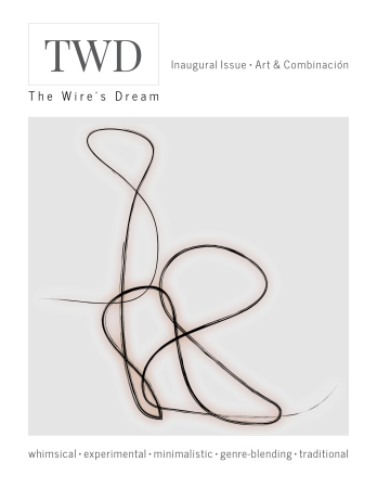 The Wire's Dream | Inaugural Art & Combinación Issue Is Now Available To View + Opportunities For Submissions | BL | Black Lion Journal | Black Lion