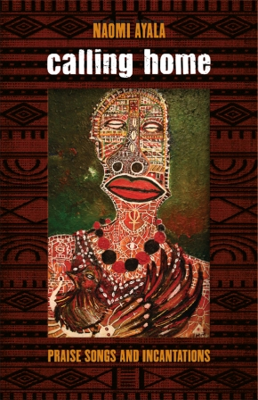 Poetry Review: Naomi Ayala's 'Coming Home: Praise Songs and Incantations'