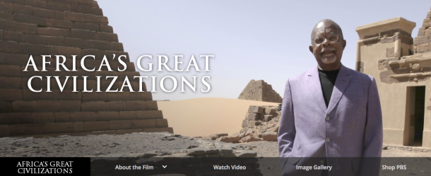 dr-henry-louis-gates-africas-great-civilizations-pbs-'Africa's Great Civilizations' On PBS Is Reframing The Historical Narrative #ShiftYourPerspective | BL | Black Lion Journal | Black Lion