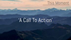 'A Call To Action' By Lynn B. Walsh | This Moment