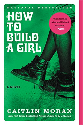 Book Review: How To Build a Girl By Caitlin Moran | Changing Pages | BL | Black Lion Journal | Black Lion