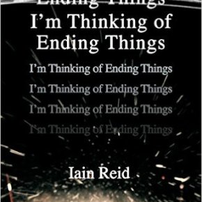 Book Review: 'I'm Thinking Of Ending Things' By Iain Reid | I've Read This