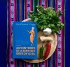 Book Review: 'Adventures Of A Terribly Greedy Girl' By Kay Plunkett-Hogge | Changing Pages #Foodie #WomenWriters