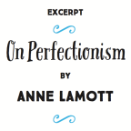 """""""Excerpt: On Perfectionism By Anne Lamott""""   Signature's 'The Writer's Guide to Poetry' #OnWriting"""