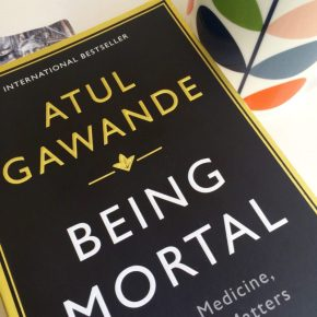 Book Review: 'Being Mortal: Illness, Medicine, & What Matters In The End' By Atul Gawande | Changing Pages