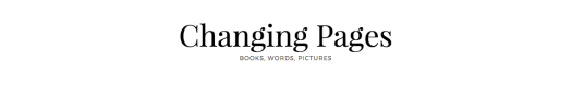Changing Pages - Books, Words, Pictures | Angela Vincent