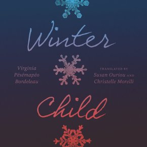 Honoring Aboriginal Perspectives — 'Winter Child' By Virginia Pésémapéo Bordeleau Tells A Story Of A Mother's Rebirth After An Unbearable Event // I've Read This