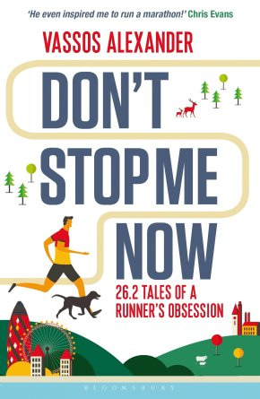 #BookReview: 'Don't Stop Me Now: 26.2 Tales Of A Runner's Obsession' By Vassos Alexander | Changing Pages