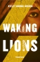 A Literary Thriller With A Moral Twist -- 'Waking Lions' By Ayelet Gundar-Goshen Touches On Eritrean Refugees & Jewish Relations From A Literary Perspective | I've Read This | BL | Black Lion Journal | Black Lion