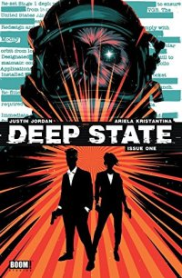 Comics || 'Deep State' #1 By Justin Jordan and Ariela Kristantina, Published By Boom! Studios » Rachel McGill