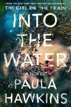 Review: Paula Hawkins's 'Into the Water' — Author Of 'The Girl On The Train' // I've Read This