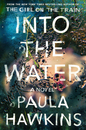 Review: Paula Hawkins's 'Into the Water' -- Author Of 'The Girl On The Train' // I've Read This