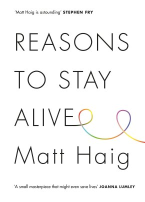 'Reasons To Stay Alive' By Matt Haig » Changing Pages