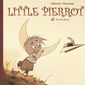 'Little Pierrot, Volume 1: Get the Moon' By Alberto Varanda