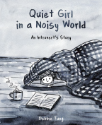 'Quiet Girl in a Noisy World: An Introvert's Story' By Debbie Tung