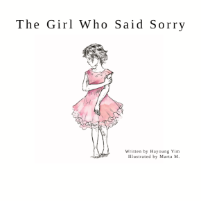 'The Girl Who Said Sorry' By Hayoung Yim, Illustrations By Marta M.