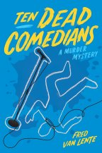 'Ten Dead Comedians' By Fred Van Lente » I've Read This