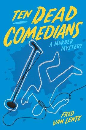 'Ten Dead Comedians' By Fred Van Lente » I've ReadThis