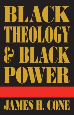 black-theology-and-black-power-james-hal-cone